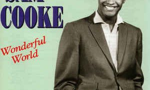涙のBossリクエスト曲 Vol.65 は『Wonderful World』by Sam Cooke