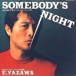涙のBossリクエスト曲 Vol.63 は『Somebody's Night』by 矢沢永吉